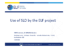 Use of SLD by the ELF project - diaporama auteur - application/pdf